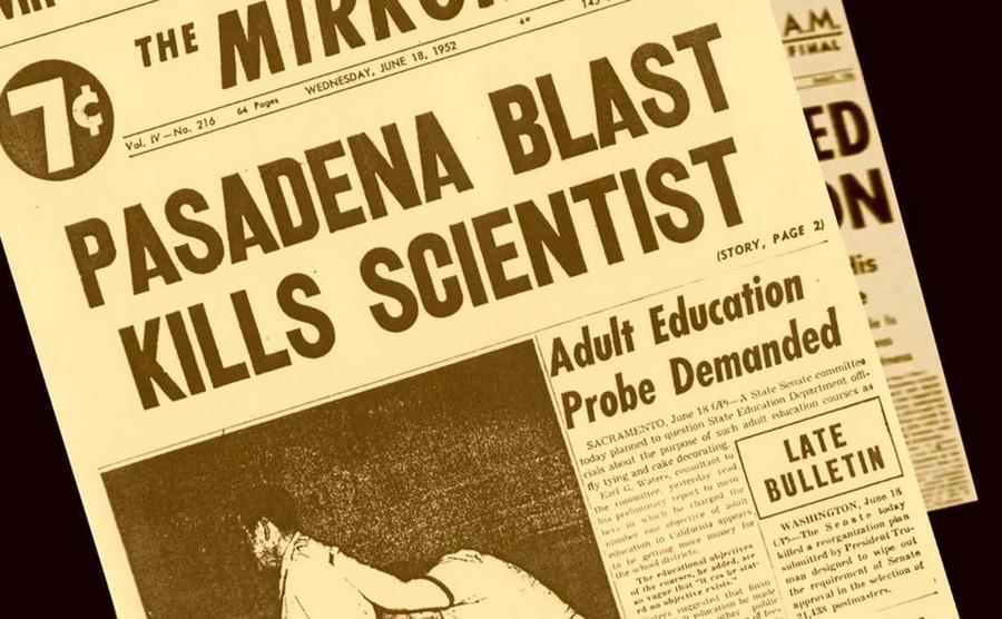 A newspaper with the headline 'Pasadena Blast Kills Scientist'